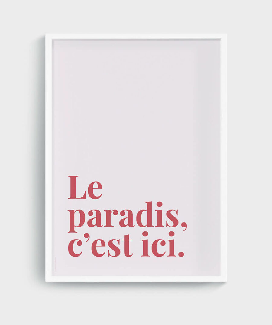 Le paradis, c'est ici - poster by Mangos on Monday