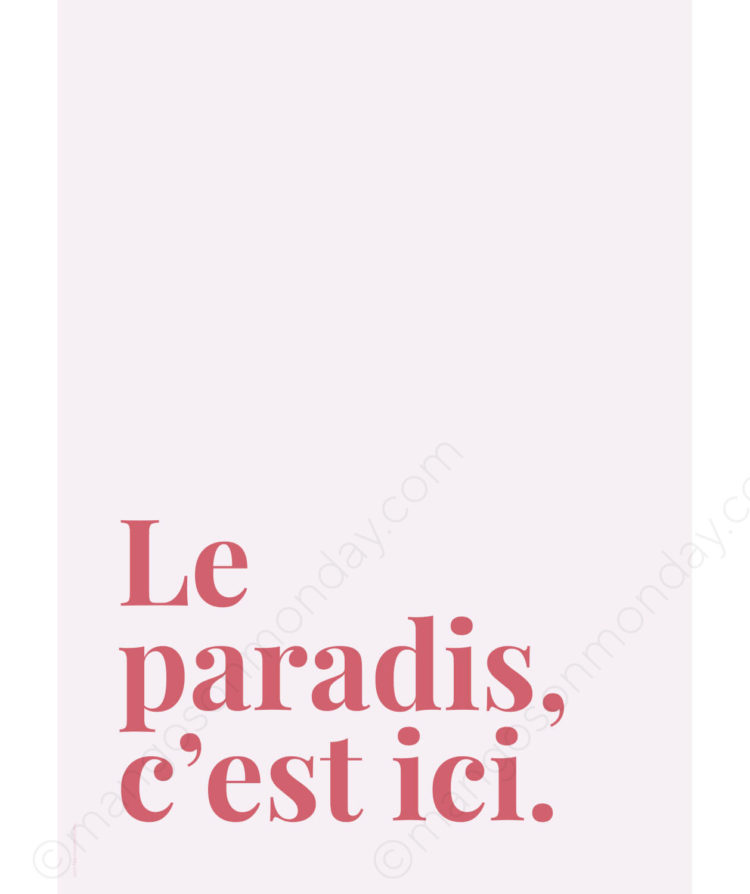 Le paradis c'est ici poster by Mangos on Monday