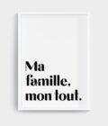 Ma famille, mon tout. Poster by Mangos on Monday